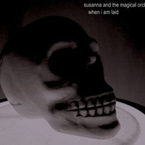 When I Am Laid - Susanna and the Magical Orchestra